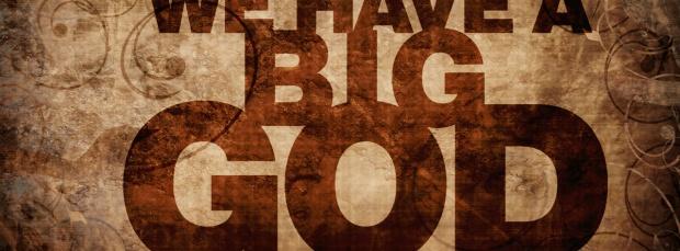 we_have_a_big_god-t3